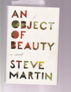 Cover of an Object of Beauty by Steve Martin, color-filled lettering on oil canvas-like paper